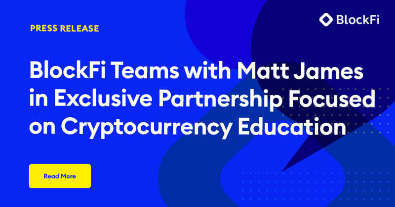 Blog post title: BlockFi Teams with Matt James in Exclusive Partnership Focused on Cryptocurrency Education