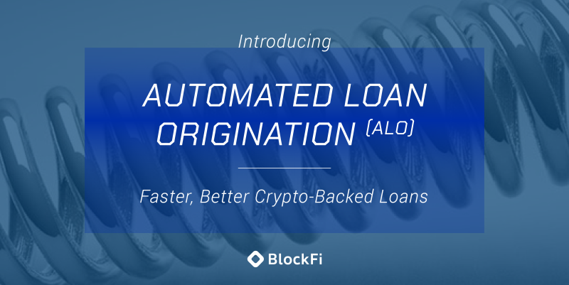 Blog post title: Introducing Automated Loan Origination (ALO) | Faster, Better Crypto Backed Loans