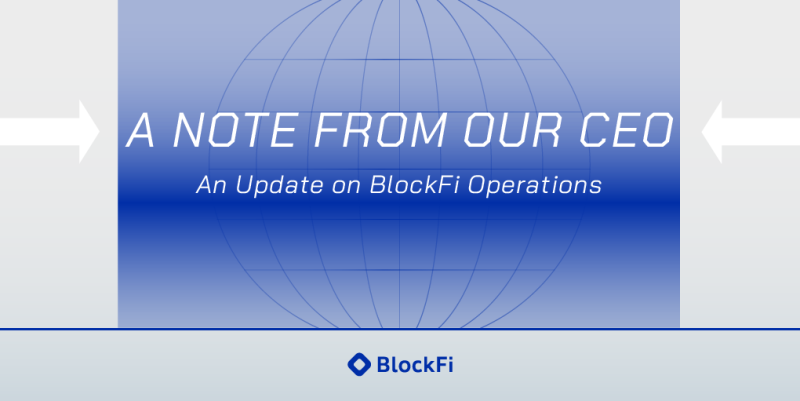 Blog post title: A Message from Our CEO: An Update on BlockFi Operations