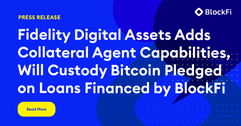 Blog post title: Fidelity Digital Assets Adds Collateral Agent Capabilities to BlockFi Loans