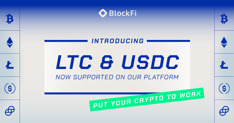 Blog post title: BlockFi Adds Support for Litecoin (LTC) and USD Coin (USDC)