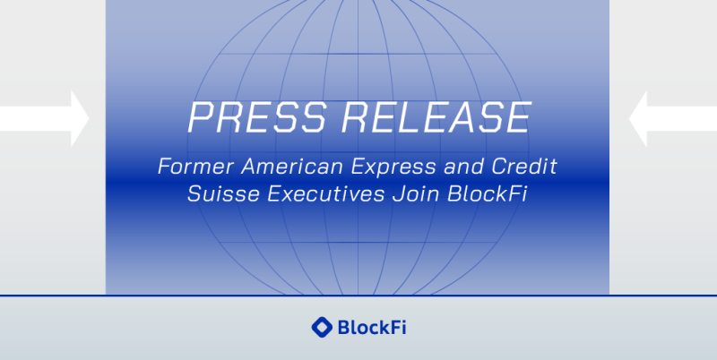 Blog post title: Former American Express and Credit Suisse Executives Join BlockFi
