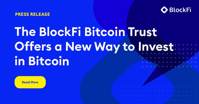 Blog post title: The BlockFi Bitcoin Trust Offers a New Way to Invest in Bitcoin