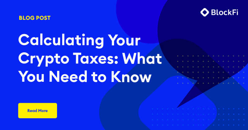 Blog post title: Calculating Your Crypto Taxes: What You Need to Know
