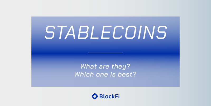 Blog post title: What is a Stablecoin and which one is best?