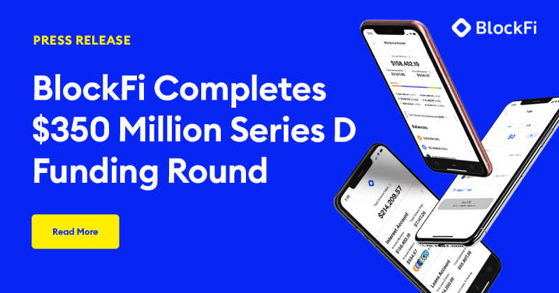 Blog post title: BlockFi Completes $350 Million Series D