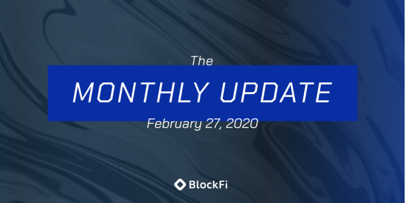 Blog post title: BlockFi Monthly Update – February 27th, 2020