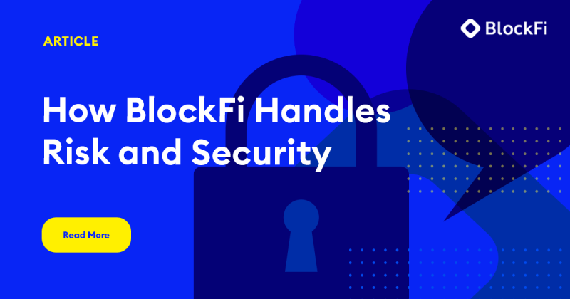Blog post title: How BlockFi Handles Risk and Security
