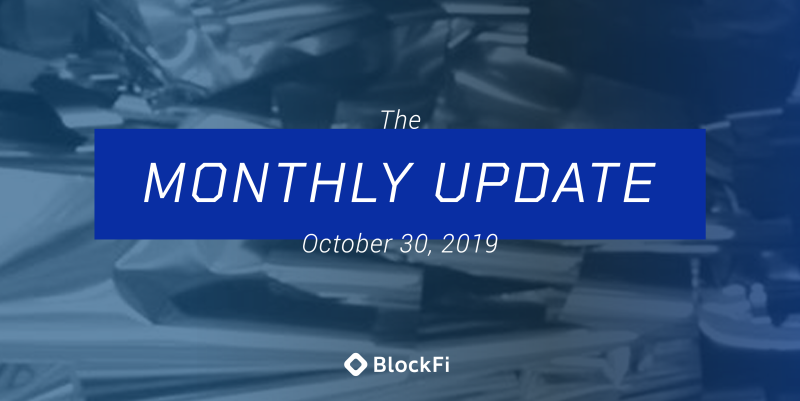 Blog post title: BlockFi Monthly Update – October 30th, 2019