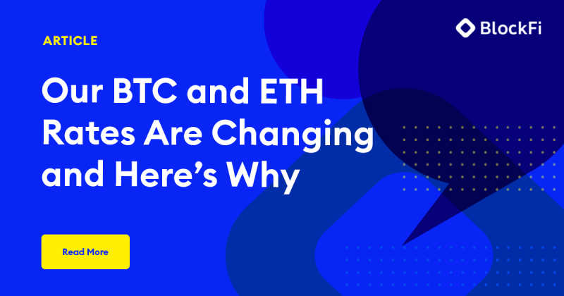 Blog post title: Our BTC and ETH Rates Are Changing and Here's Why