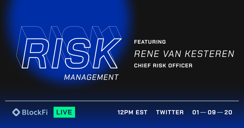 Blog post title: BlockFi Live | Risk Management Overview featuring Rene van Kesteren, BlockFi's Chief Risk Officer