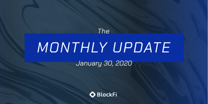 Blog post title: BlockFi Monthly Update – January 30th, 2020