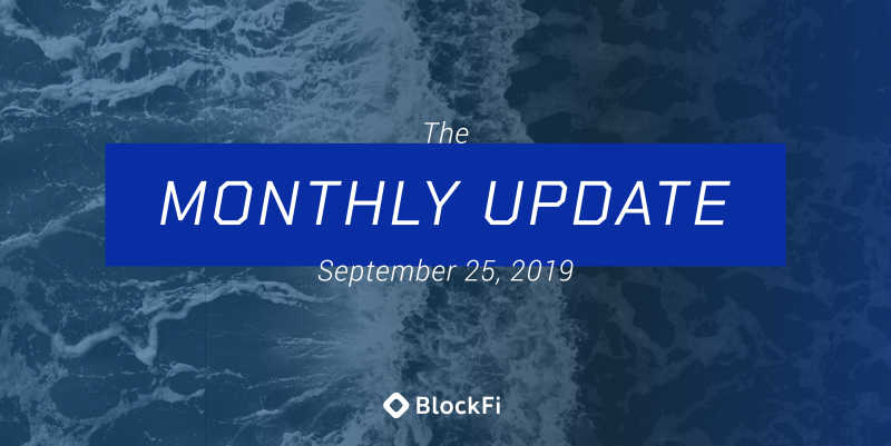 Blog post title: BlockFi Monthly Update – September 25th, 2019