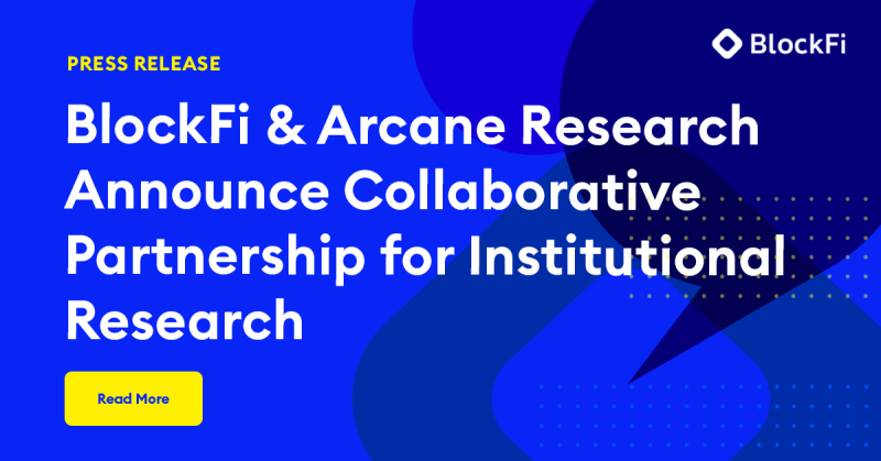 Blog post title: BlockFi and Arcane Research Announce Collaborative Partnership for Institutional Research