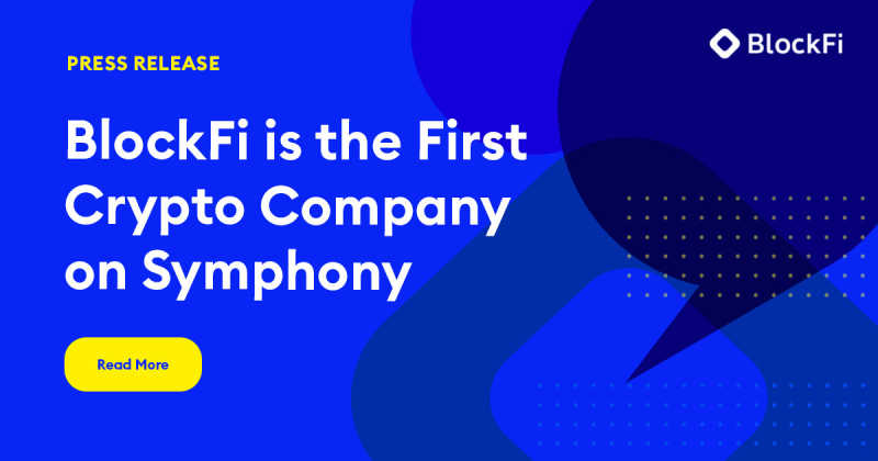 Blog post title: BlockFi Becomes the First Crypto Company on the Symphony Platform