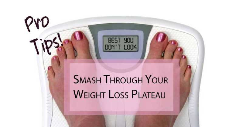Smash Through Your Weight Loss Plateau With These 11 Pro Tips