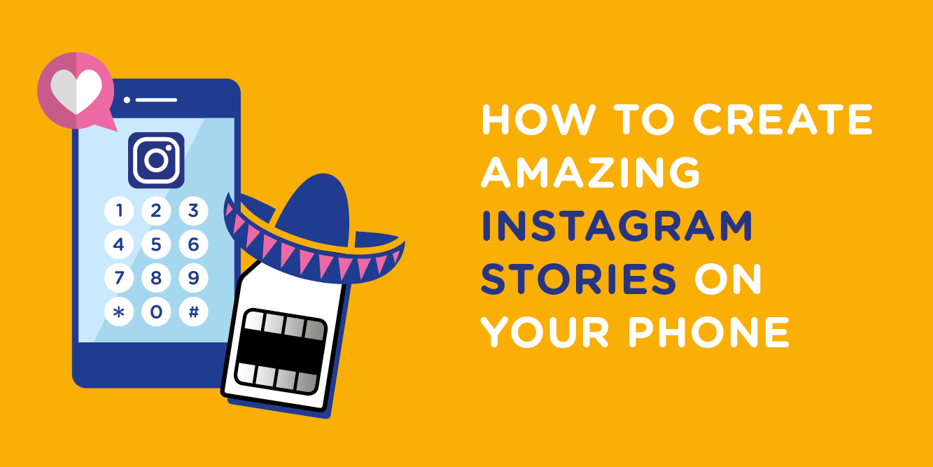 How to create amazing Instagram stories on your phone