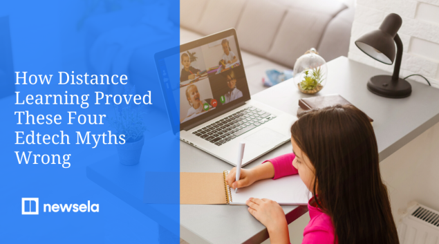 How Distance Learning Proved Edtech Myths Wrong