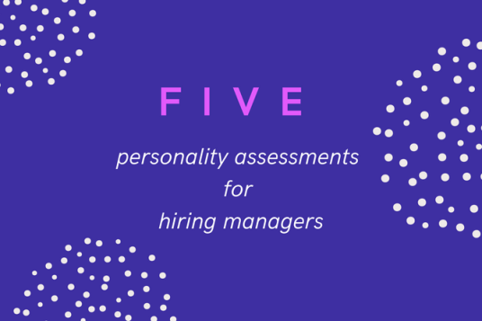 personality assessments for hiring managers