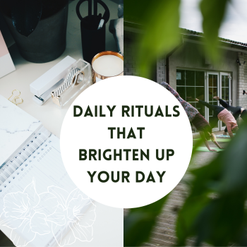 Daily rituals that brighten your day