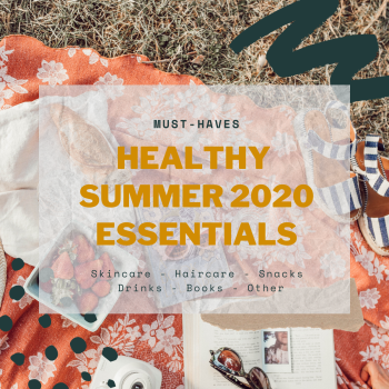 Healthy Summer 2020 Essentials