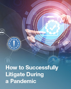 How to successfully litigate during pandemic
