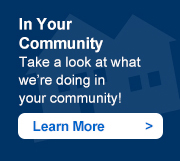 In Your Community - Take a look at what we're doing in your community! Learn more