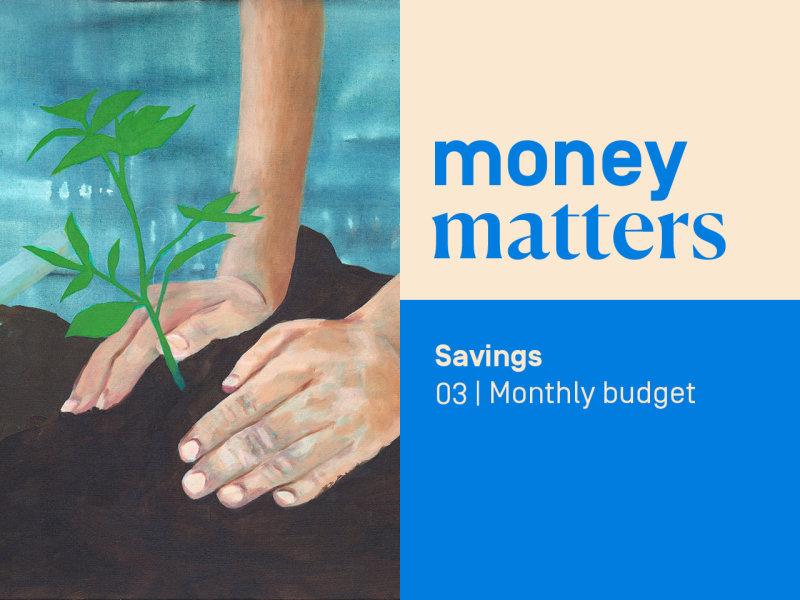 Savings 03 | Monthly budget