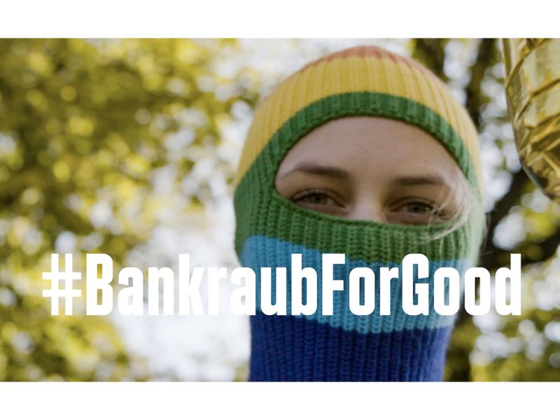 #BankraubForGood