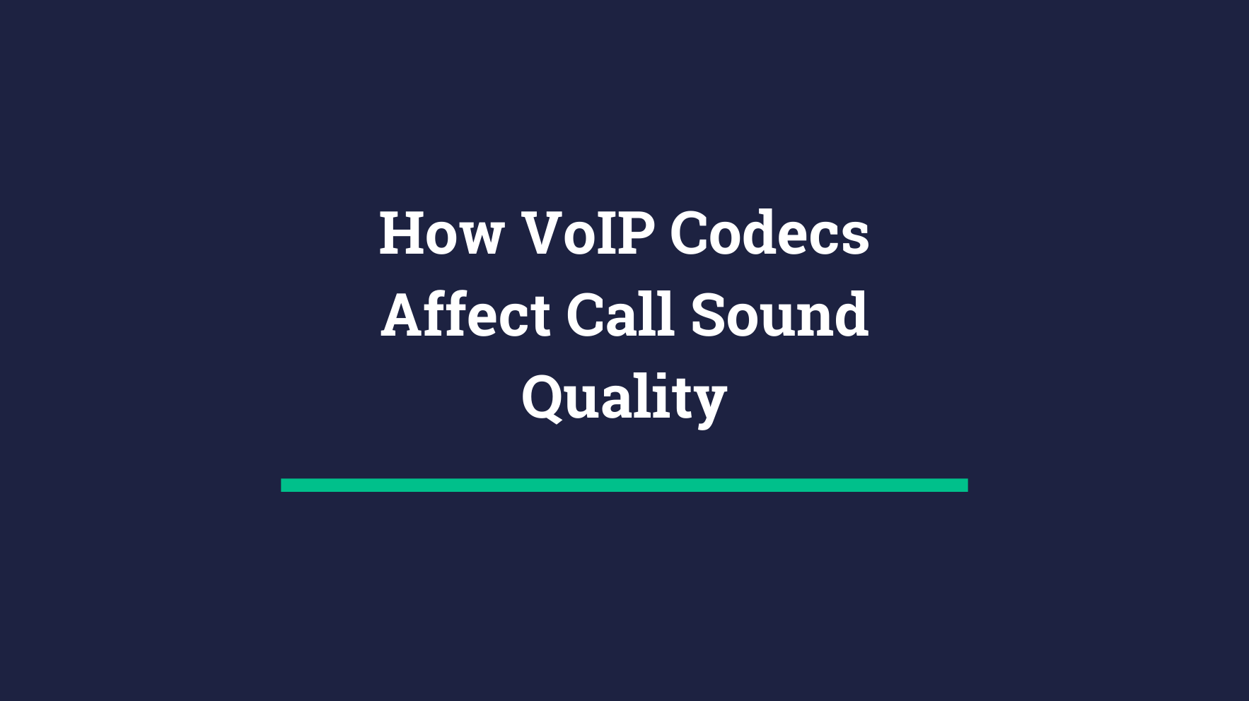 VoIP Codecs and Quality