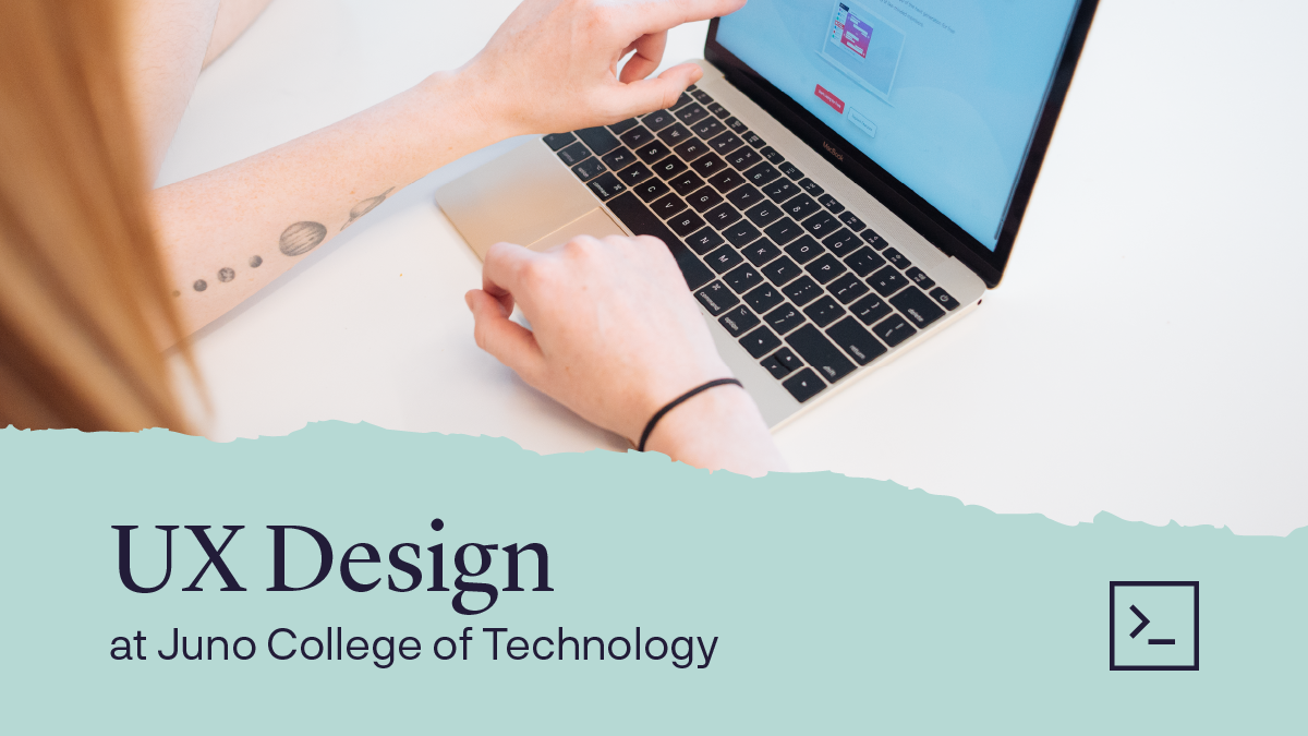 Ux Design Courses Live Online Or In Person In Toronto Part Time Coding Training Juno College Of Technology