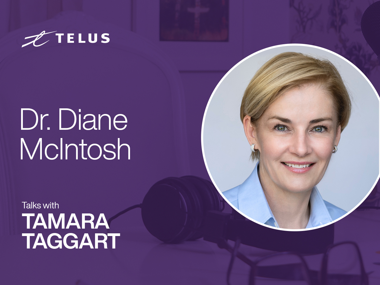Psychiatrist and TELUS Chief Neuroscience Officer Dr. Diane McIntosh