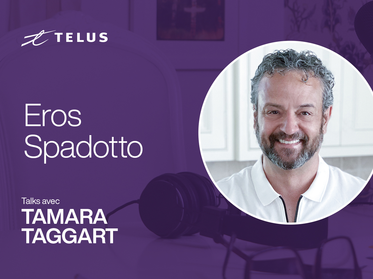 Eros Spadotto, Executive VP of Technology Strategy and Business Transformation at TELUS