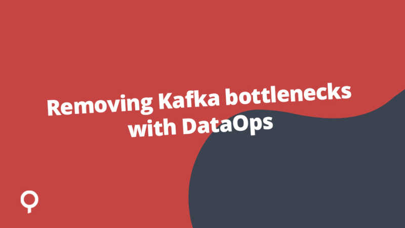 Removing Kafka bottlenecks with DataOps