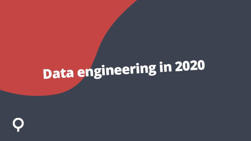 Data engineering in 2020