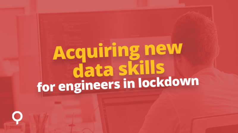 Acquiring new data skills for engineers during the COVID-19 lockdown