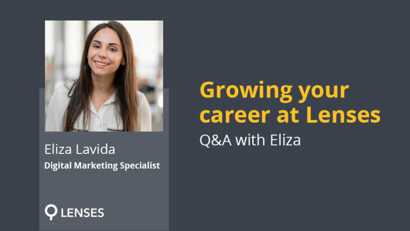 Growing your career at Lenses - Q&A with Eliza!