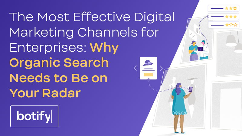 The Most Effective Digital Marketing Channels for Enterprises: Why Organic Search Needs to Be on Your Radar