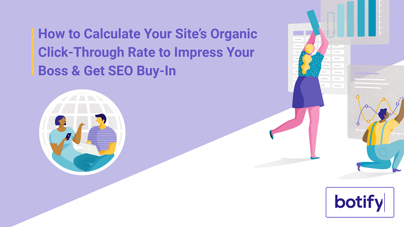 How to Calculate Your Site's Organic Click-Through Rate to Impress Your Boss & Get SEO Buy-In