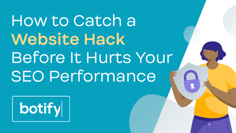 How to Catch a Website Hack Before It Hurts Your SEO Performance