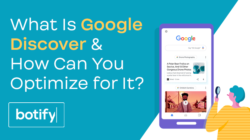 What is Google Discover & How Can You Optimize for It?