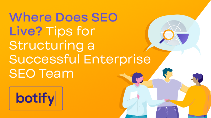 Where Does SEO Live? Tips for Structuring a Successful Enterprise SEO Team