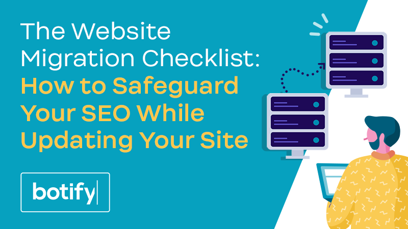 The Website Migration Checklist: How to Safeguard Your SEO While Updating Your Site