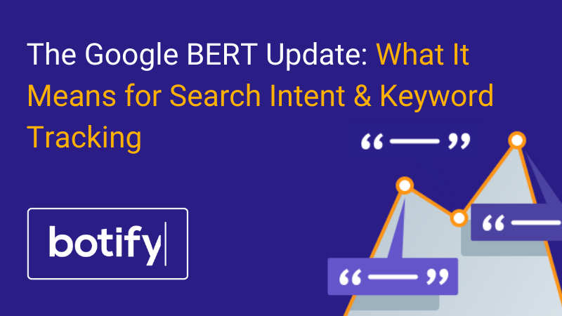 The Google BERT Update: What It Means for Search Intent & Keyword Tracking