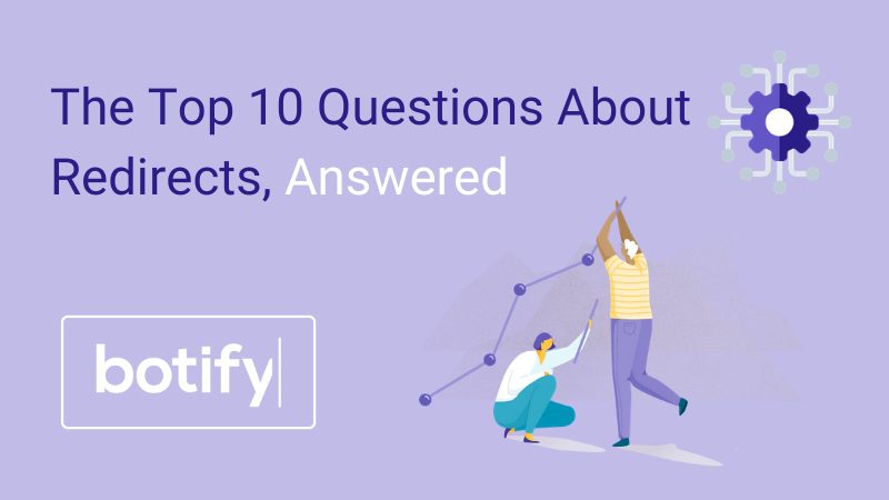 The Top 10 Questions About Redirects, Answered