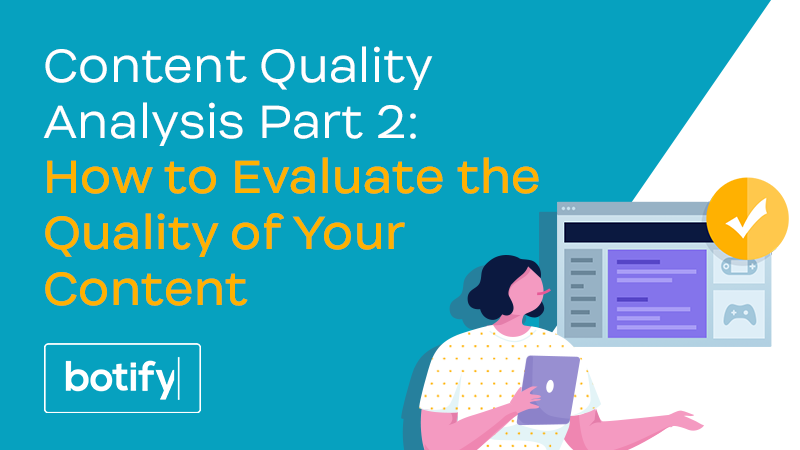 Content Quality Analysis Part 2: How to Evaluate the Quality of Your Content
