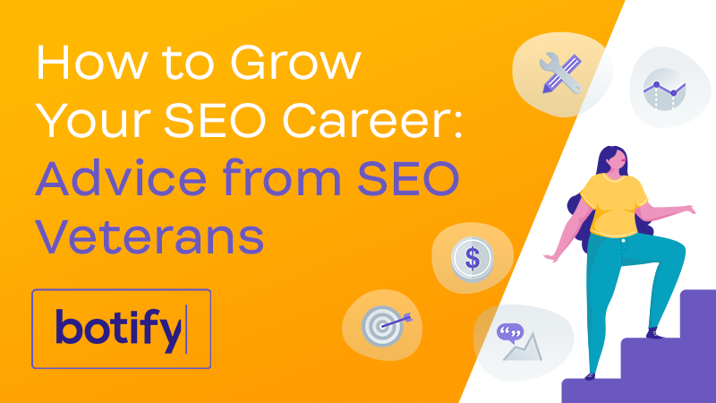 How to Grow Your SEO Career: Advice from SEO Veterans