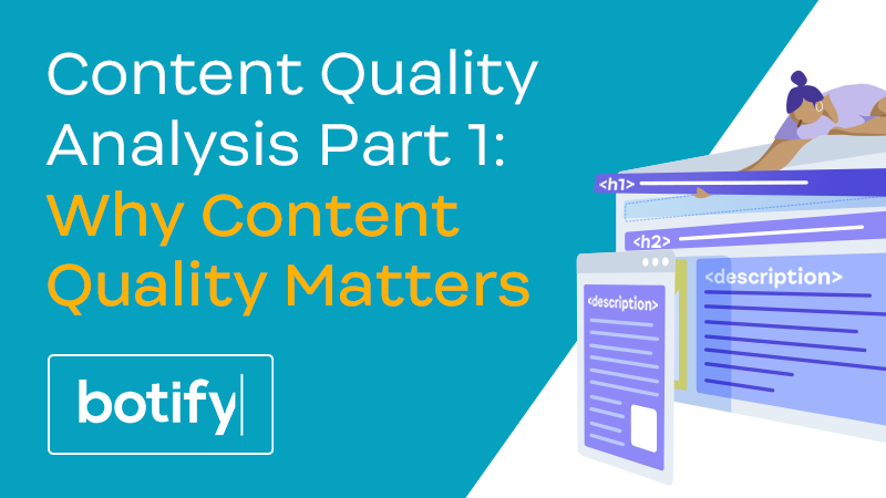 Content Quality Analysis Part 1: Why Content Quality Matters