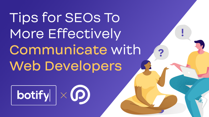 Tips for SEOs To More Effectively Communicate with Web Developers
