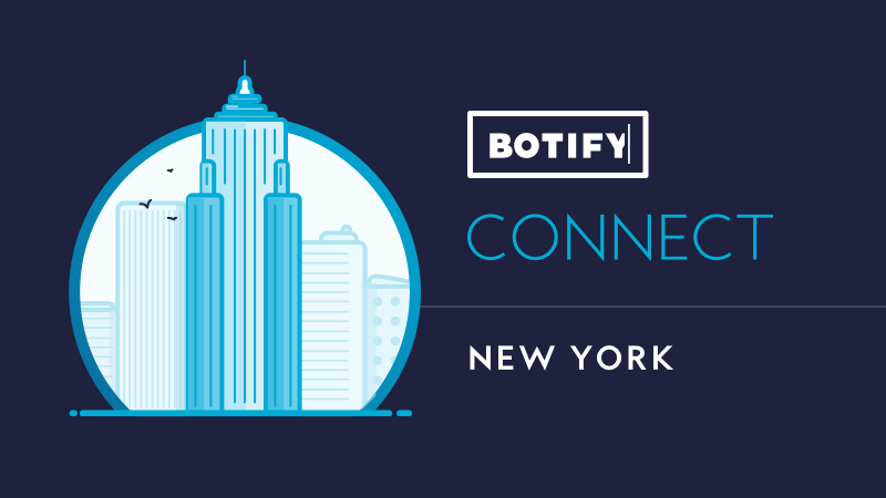 Crawling the Big Apple: Highlights from BotifyCONNECT NYC